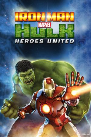 Iron Man Và Hulk: Heroes United - Iron Man And Hulk: Heroes United